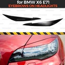 גבות על פנסי מקרה עבור BMW X6 E71 2008 2014 ABS פלסטיק ריסים ריס דפוס קישוט רכב סטיילינג כוונון אבזרים