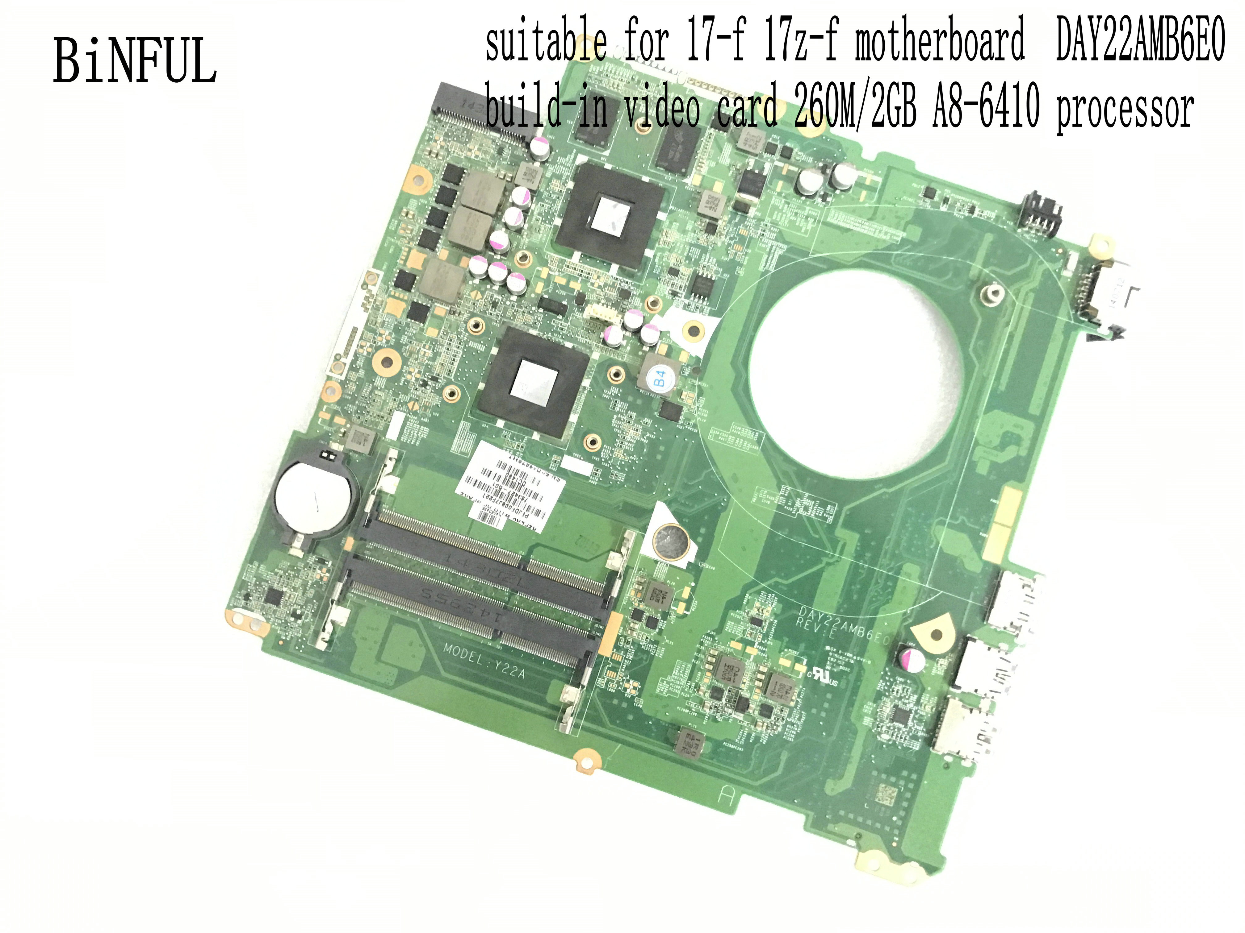 BiNFUL NEW DAY22AMB6E0 Y22A MAIN BOARD MOTHERBOAFOR HP PAVILION 17 F 17Z F NOTEBOOK VIDEO CARD 260M/2GB +PROCESSOR A8 6410