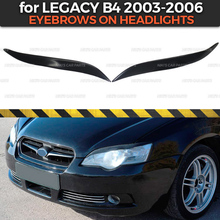 Eyebrows on headlights case for Subaru Legacy B4 2003 2006 ABS plastic cilia eyelash molding decoration car styling tuning