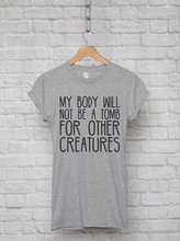 """My body will not be a tomb for other creatures"" Vegan women shirt"