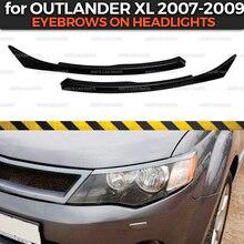 Брови на фары для Mitsubishi Outlander XL 2007-2009 ABS пластиковые реснички ресницы литье украшения автомобиля Стайлинг тюнинг