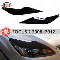 Sourcils pour Ford Focus 2 2008 ~ 2011 pour phares cils cils moulures en plastique décoration garniture couvre voiture