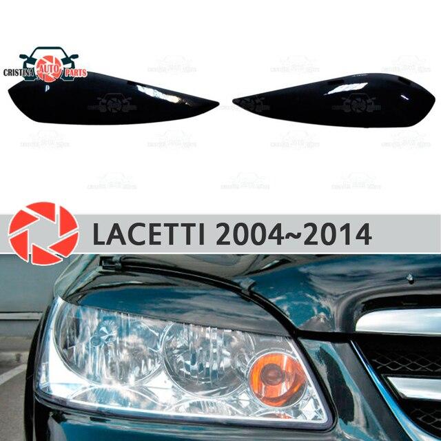 Брови для Chevrolet Lacetti 2004 ~ 2014 Седан фары реснички ресницы пластик молдинги украшения отделка Чехлы мангала стайлинга автомобилей