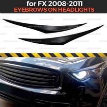 Augenbrauen auf scheinwerfer fall für Infiniti FX 2008 2011 ABS kunststoff zilien wimpern form dekoration auto styling tuning