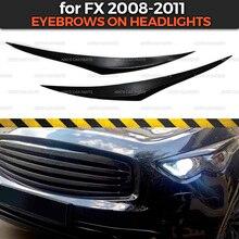 Sopracciglia a fari per Infiniti FX 2008 2011 ABS di plastica ciglia ciglia decorazione di stampaggio styling auto tuning