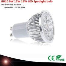 10 adet Süper Parlak 9 W 12 W 15 W GU10 LED lamba 110 V 220 V Dim Led Spot sıcak/Doğal/Soğutucular Beyaz GU10 LED lamba