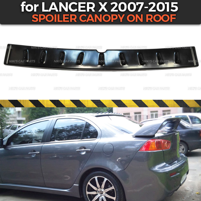 Spoiler on roof for Mitsubishi Lancer X 2007 2015 canopy with teeth ABS plastic car styling