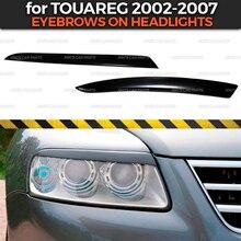 גבות על פנסי מקרה עבור פולקסווגן טוארג 2002 2007 ABS פלסטיק ריסים ריס דפוס קישוט רכב סטיילינג כוונון