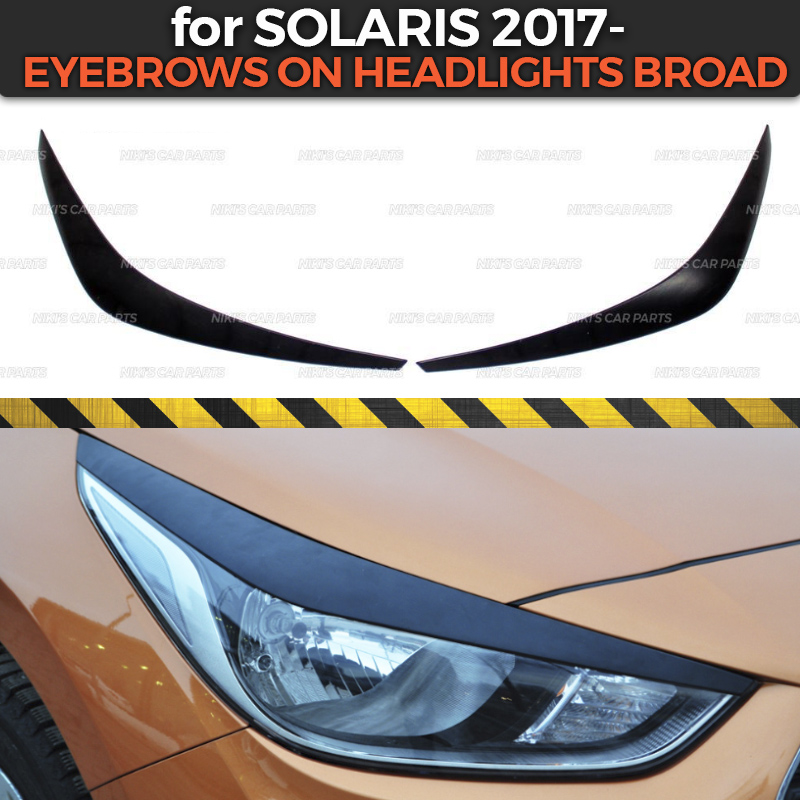 Eyebrows on headlights for  Hyundai Solaris 2017  model B broad ABS plastic cilia eyelash molding decoration car styling tuning-in Chromium Styling from Automobiles & Motorcycles