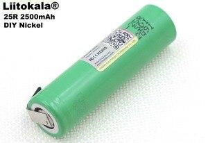 Image 3 - 3 pièces Liitokala 18650 25R 2500mAh batterie au lithium 20A décharge continue puissance batterie électronique pour + bricolage Nickel feuilles