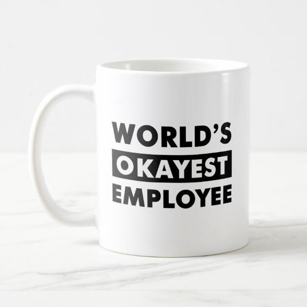 9ec18066524 US $14.99 |Funny World's Okayest Employee Coffee Mug Tea Cup Novelty Black  Quote Cups Mugs for Best Employee Coworker Office Gift Cool 11oz-in Mugs ...