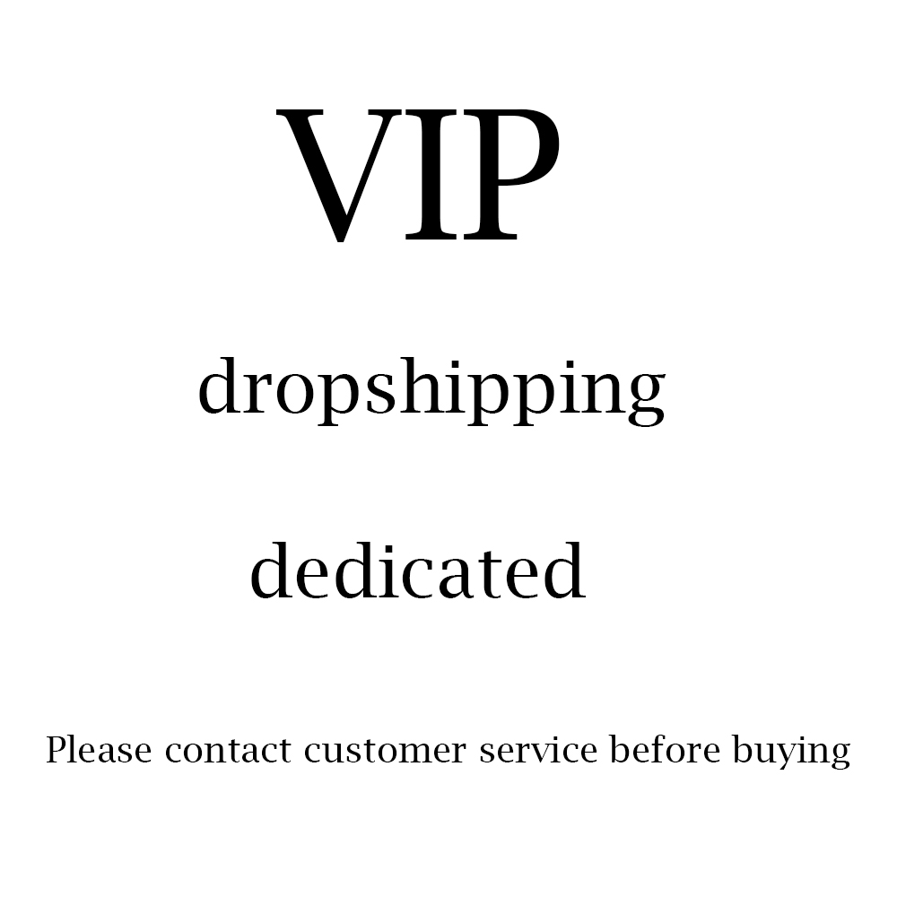 VIP dropshipping dedicated,Please contact customer service before buying consumer buying behaviour