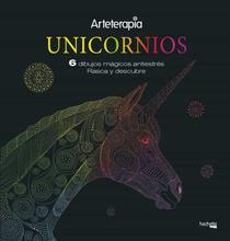 Arteterapia. Unicornios. 6 dibujos mágicos: rasca y descubre