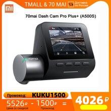 Обновление 70mai Dash Cam Pro Plus+ A500S Встроенный GPS плюс Видеорегистраторы для автомобилей Cam 1944P Скорость координат