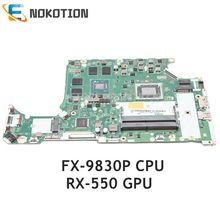NOKOTION Für Acer Nitro 5 AN515 AN515-41 Laptop motherboard FX-9830P CPU RX-550 GPU NBQ2U11001 NB. Q2U11.001 C5V08 LA-E903P