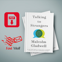 Talking to Strangers: What We Should Know about the People We Don't Know Malcolm Gladwell
