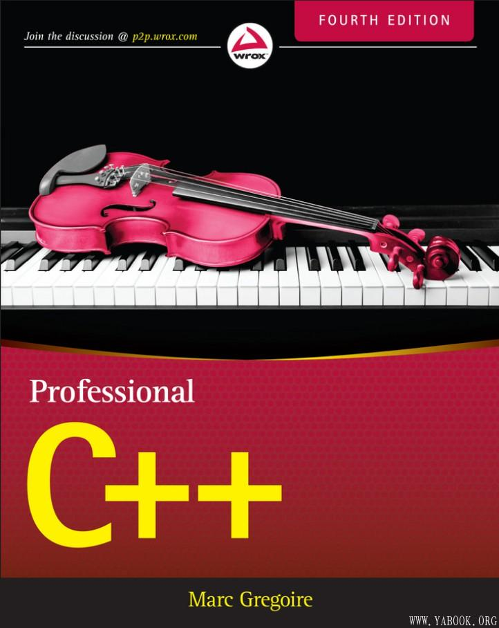 《Professional C++, Fourth Edition》(英文原版专业C++ 第4版)Marc Gregoire【文字版_PDF电子书_下载】
