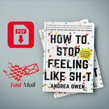 How to Stop Feeling Like Sh * t by Andrea Owen