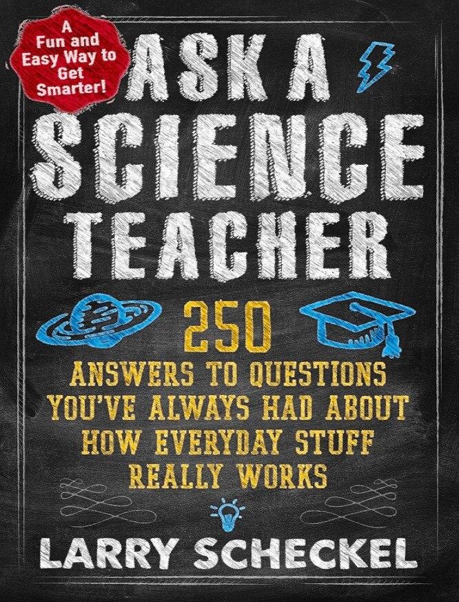 《問一位科學老師:關于這些東西是如何工作的250個問題的答案》封面圖片