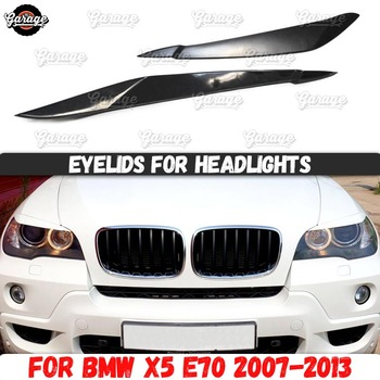 Eyelids for headlights case for BMW X5 E70 2007-2013 ABS plastic pads cilia eyebrows covers accessories car styling tuning image