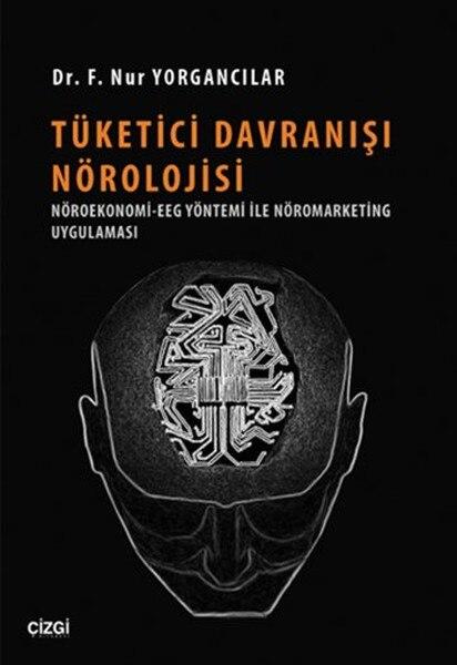 Consumer Behaviour Nörolojisi F. Nur Yorgancılar Line Bookstore (TURKISH)