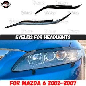 Image 1 - جفون للمصابيح الأمامية لمازدا 6 2002 2007 ABS البلاستيك وسادات أهداب الحاجبين يغطي اكسسوارات السيارات التصميم ضبط